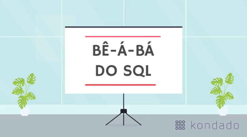 Bê-á-bá do SQL: Introdução