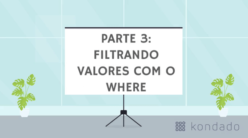Bê-á-bá do SQL: Filtrando valores com o WHERE