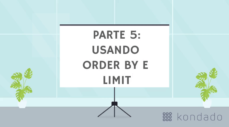 Bê-á-bá do SQL: Usando ORDER BY e LIMIT